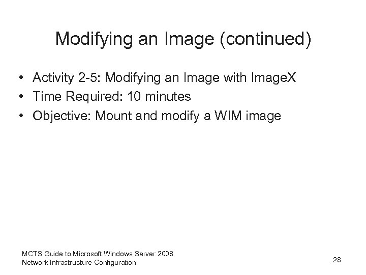 Modifying an Image (continued) • Activity 2 -5: Modifying an Image with Image. X