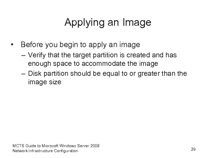 Applying an Image • Before you begin to apply an image – Verify that