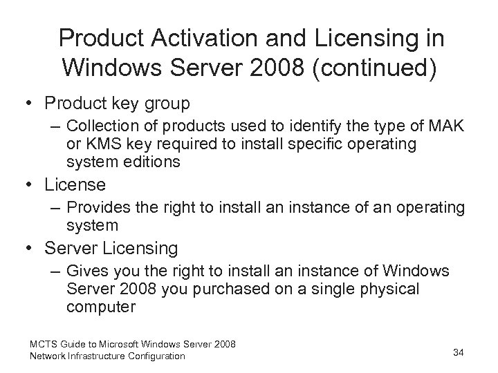 Product Activation and Licensing in Windows Server 2008 (continued) • Product key group –