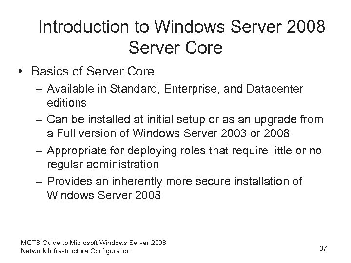 Introduction to Windows Server 2008 Server Core • Basics of Server Core – Available