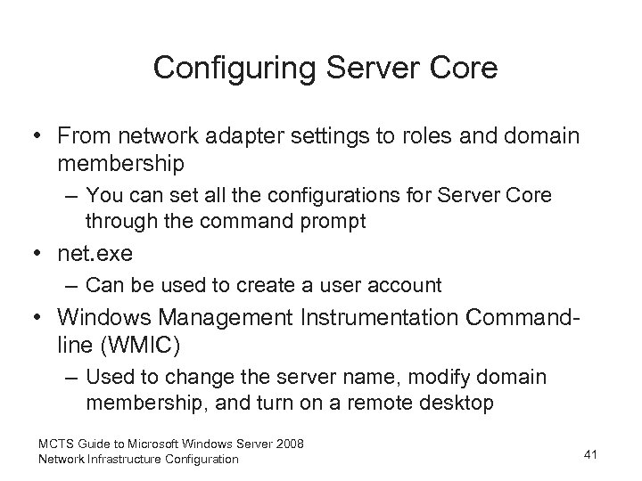 Configuring Server Core • From network adapter settings to roles and domain membership –