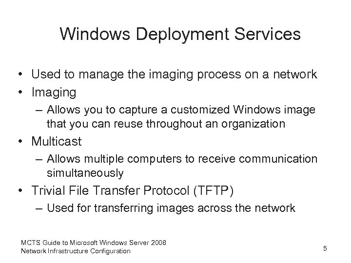 Windows Deployment Services • Used to manage the imaging process on a network •