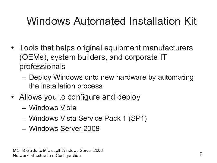Windows Automated Installation Kit • Tools that helps original equipment manufacturers (OEMs), system builders,
