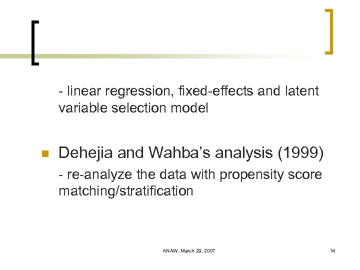 - linear regression, fixed-effects and latent variable selection model n Dehejia and Wahba's analysis