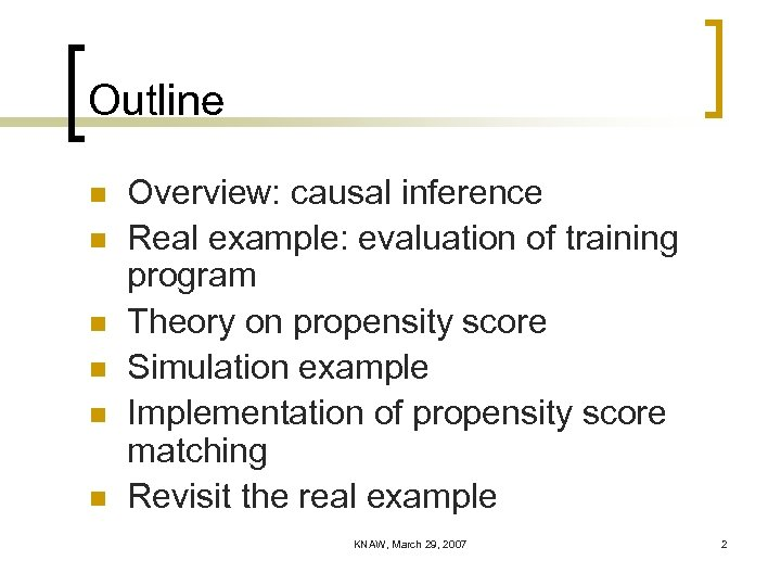 Outline n n n Overview: causal inference Real example: evaluation of training program Theory
