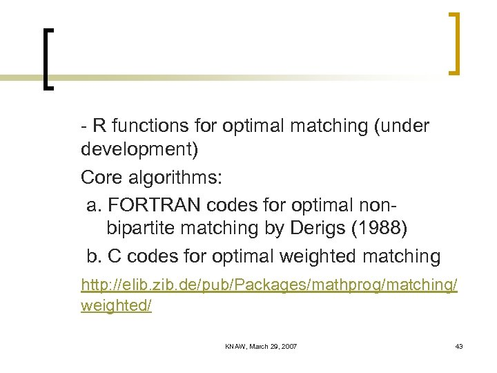 - R functions for optimal matching (under development) Core algorithms: a. FORTRAN codes for