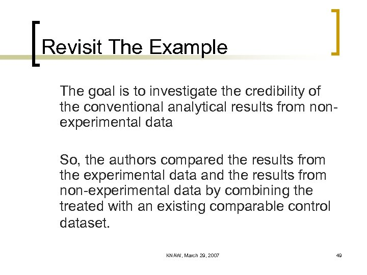 Revisit The Example The goal is to investigate the credibility of the conventional analytical