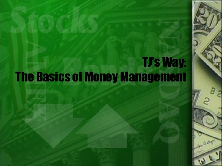 TJ's Way: The Basics of Money Management