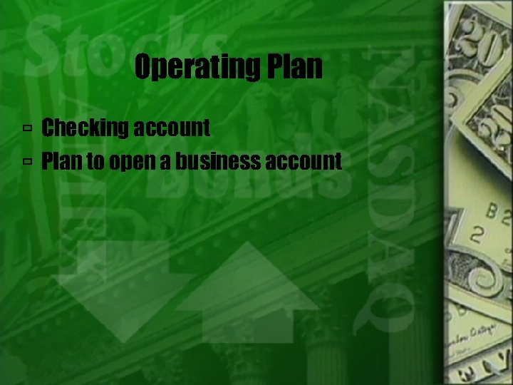 Operating Plan Checking account Plan to open a business account