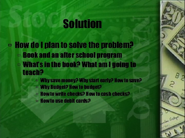 Solution How do I plan to solve the problem? Book and an after school