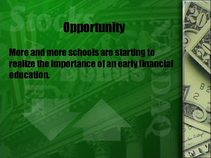 Opportunity More and more schools are starting to realize the importance of an early