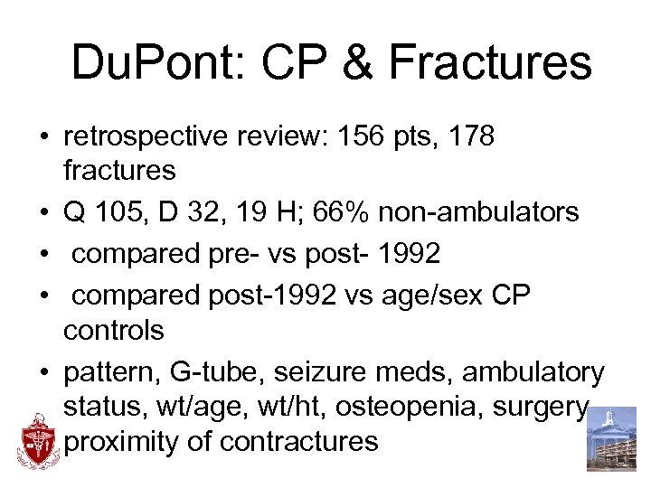 Du. Pont: CP & Fractures • retrospective review: 156 pts, 178 fractures •