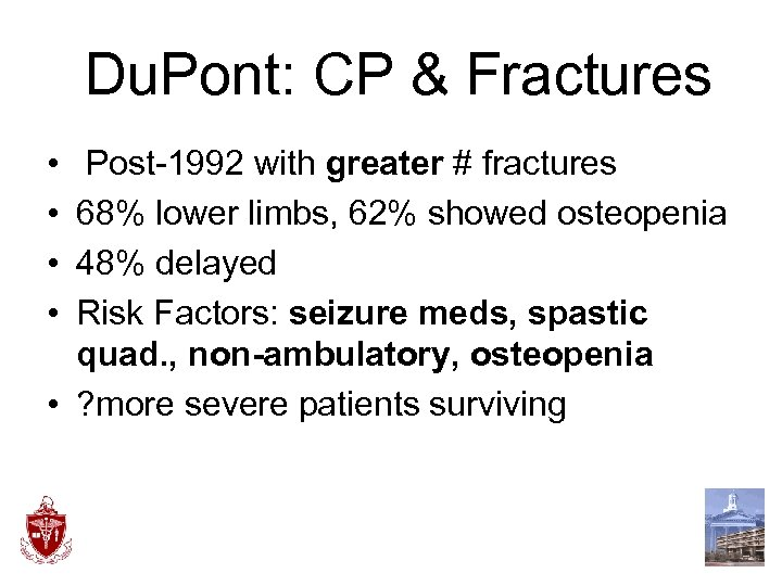 Du. Pont: CP & Fractures • • Post-1992 with greater # fractures 68%