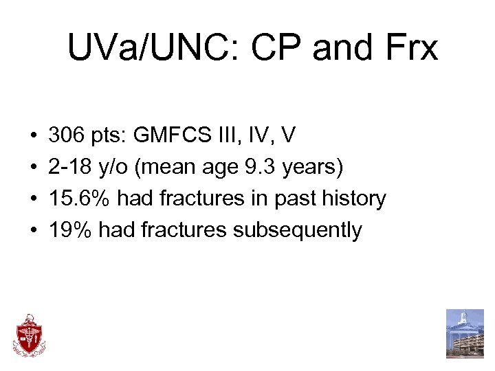 UVa/UNC: CP and Frx • • 306 pts: GMFCS III, IV, V 2