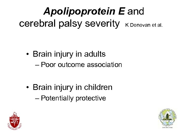 Apolipoprotein E and cerebral palsy severity K Donovan et al. • Brain injury