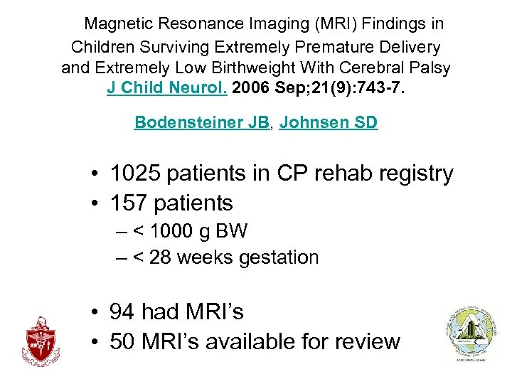 Magnetic Resonance Imaging (MRI) Findings in Children Surviving Extremely Premature Delivery and Extremely