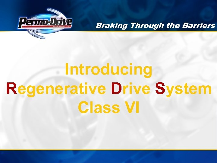 Braking Through the Barriers Introducing Regenerative Drive System Class VI