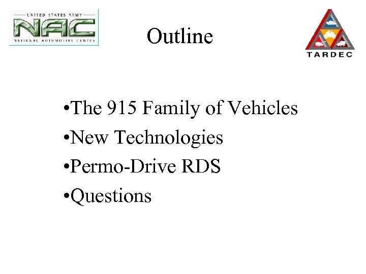 Outline • The 915 Family of Vehicles • New Technologies • Permo-Drive RDS •