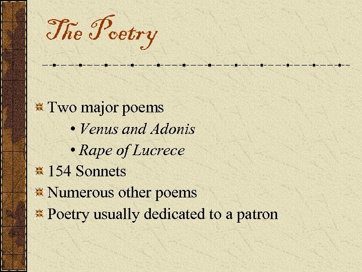 The Poetry Two major poems • Venus and Adonis • Rape of Lucrece 154