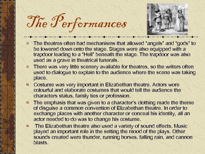 "The Performances The theatres often had mechanisms that allowed ""angels"" and ""gods"" to be"