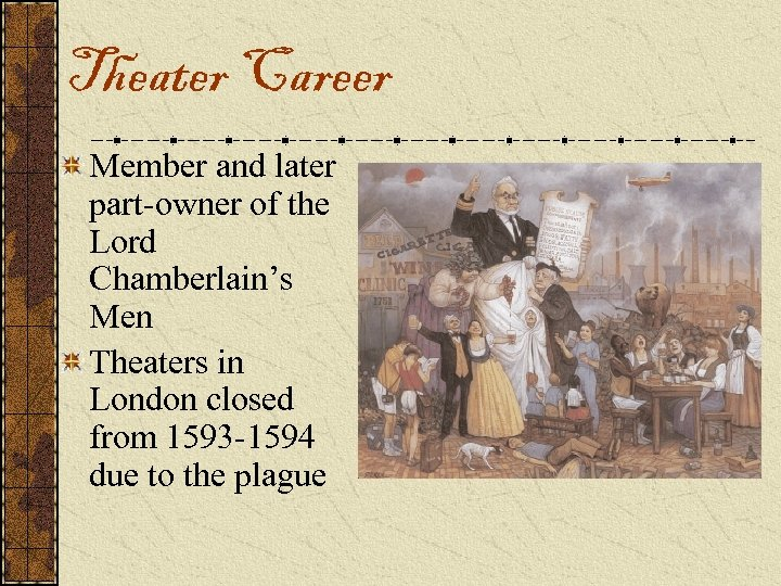 Theater Career Member and later part-owner of the Lord Chamberlain's Men Theaters in London