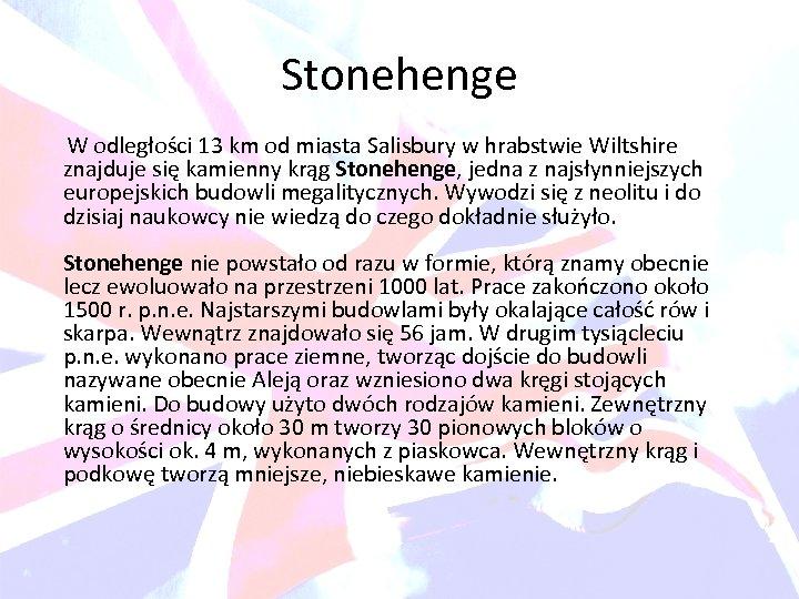 Stonehenge W odległości 13 km od miasta Salisbury w hrabstwie Wiltshire znajduje się kamienny