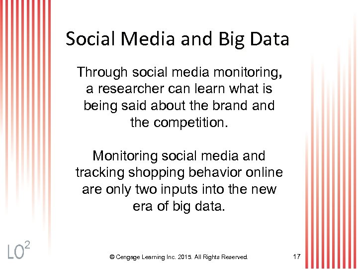 Social Media and Big Data Through social media monitoring, a researcher can learn what