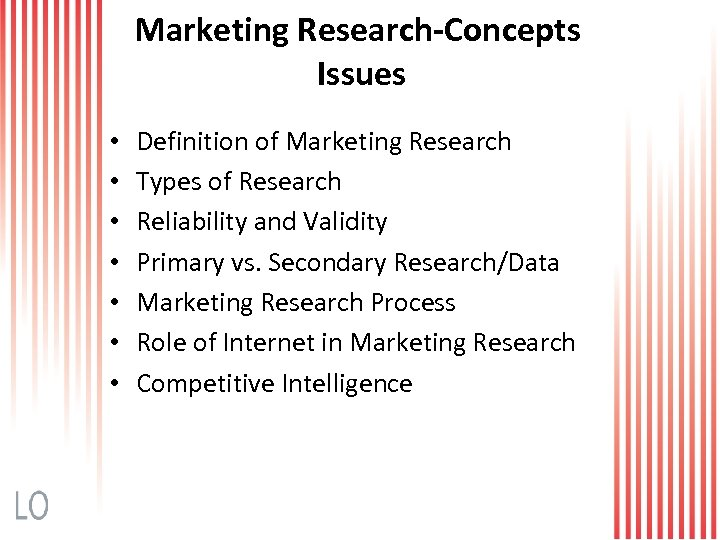 Marketing Research-Concepts Issues • • Definition of Marketing Research Types of Research Reliability and