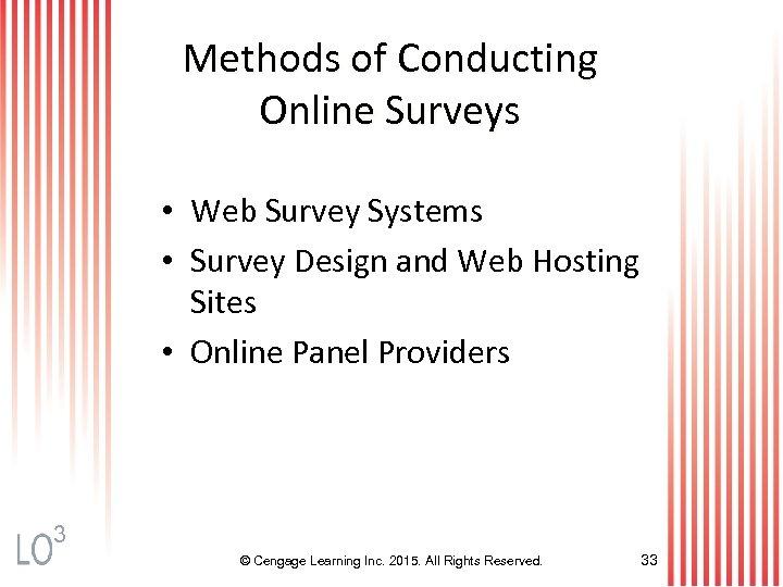 Methods of Conducting Online Surveys • Web Survey Systems • Survey Design and Web