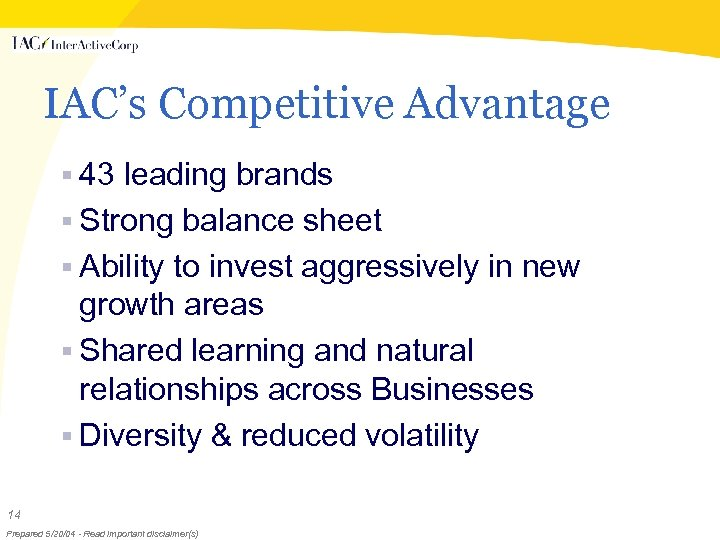 IAC's Competitive Advantage § 43 leading brands § Strong balance sheet § Ability to