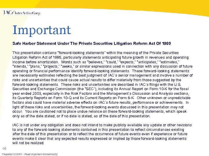 Important Safe Harbor Statement Under The Private Securities Litigation Reform Act Of 1995 This