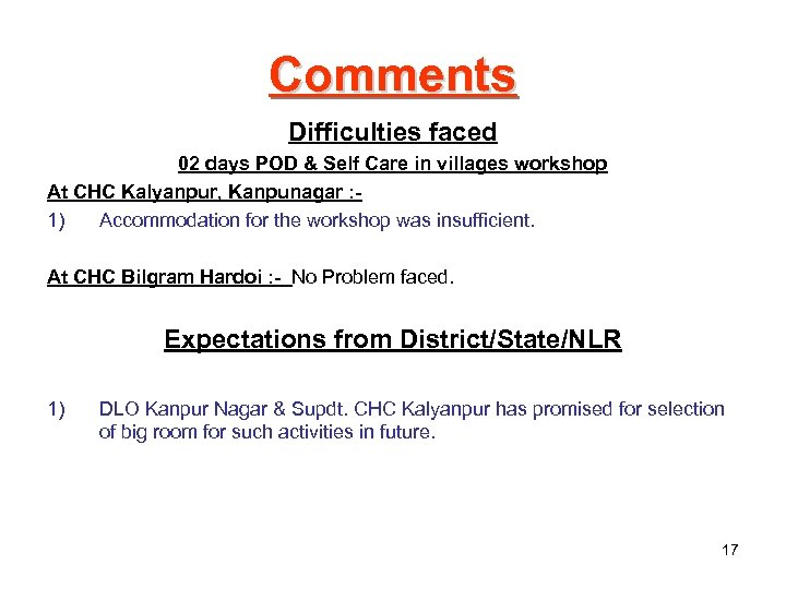 Comments Difficulties faced 02 days POD & Self Care in villages workshop At CHC