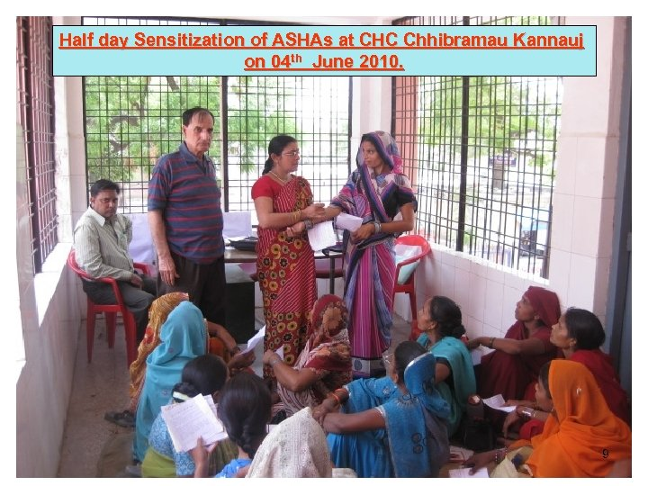 Half day Sensitization of ASHAs at CHC Chhibramau Kannauj on 04 th June 2010.
