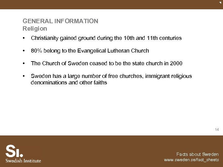 GENERAL INFORMATION Religion • Christianity gained ground during the 10 th and 11 th