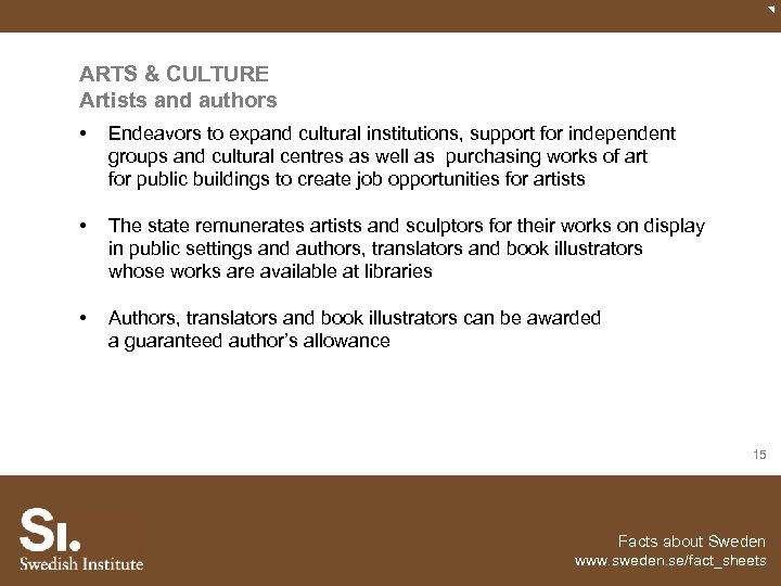 ARTS & CULTURE Artists and authors • Endeavors to expand cultural institutions, support for