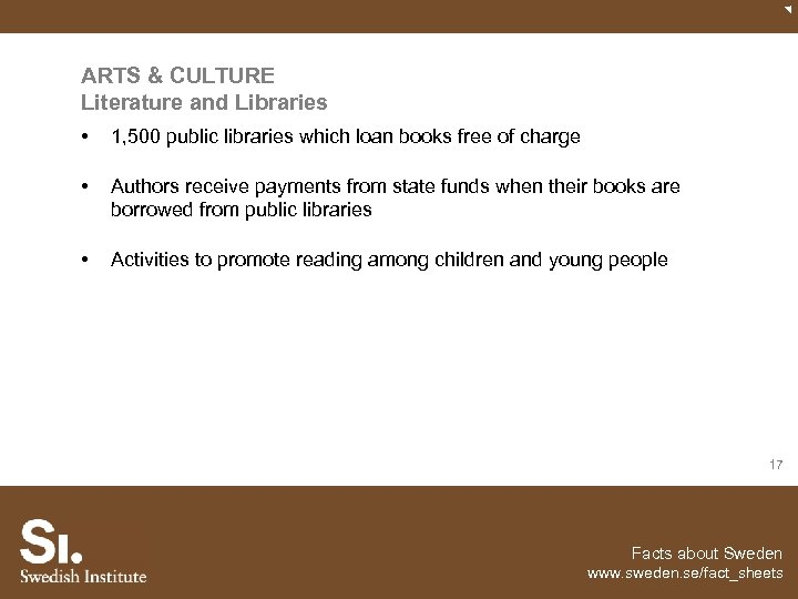 ARTS & CULTURE Literature and Libraries • 1, 500 public libraries which loan books