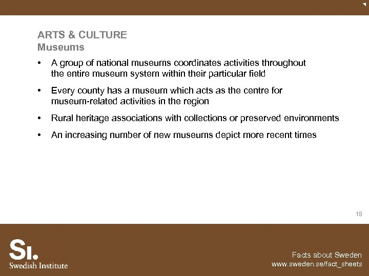 ARTS & CULTURE Museums • A group of national museums coordinates activities throughout the