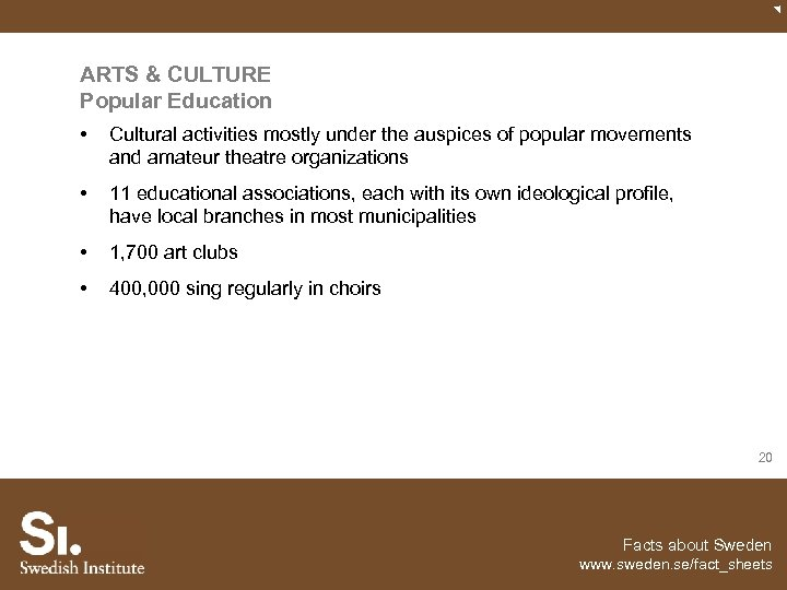 ARTS & CULTURE Popular Education • Cultural activities mostly under the auspices of popular