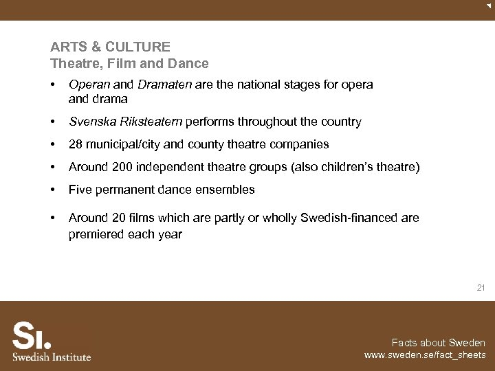 ARTS & CULTURE Theatre, Film and Dance • Operan and Dramaten are the national