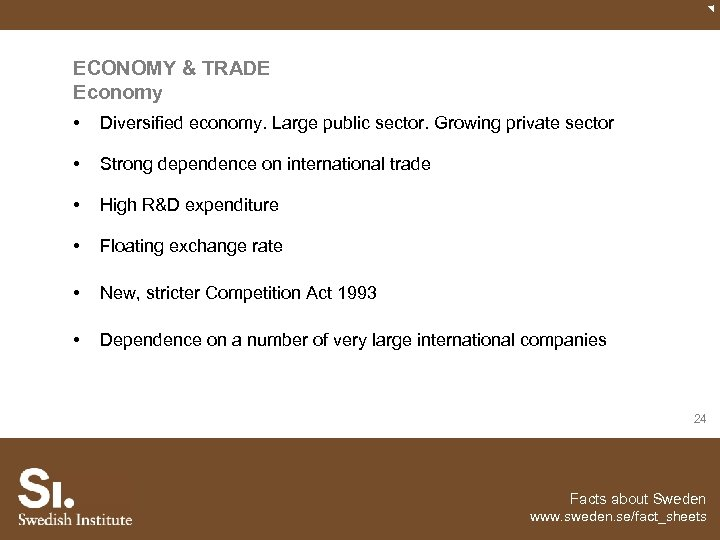 ECONOMY & TRADE Economy • Diversified economy. Large public sector. Growing private sector •