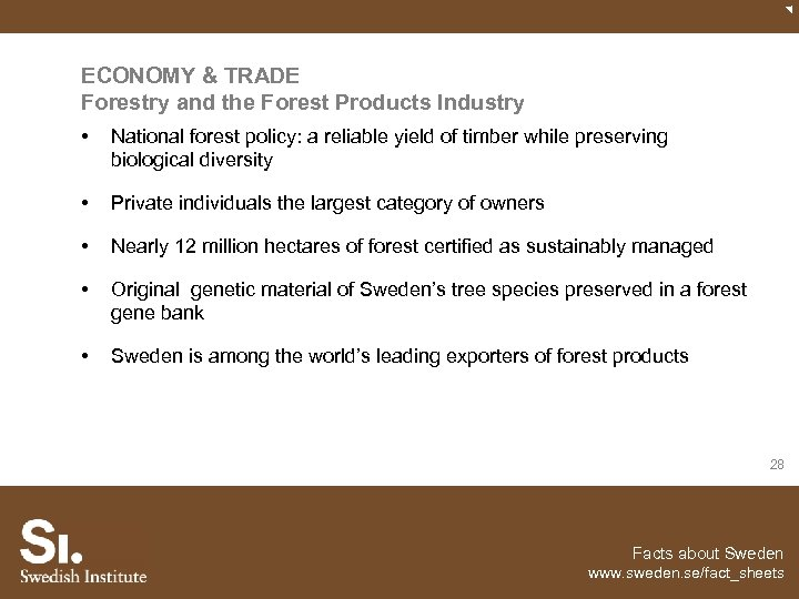 ECONOMY & TRADE Forestry and the Forest Products Industry • National forest policy: a