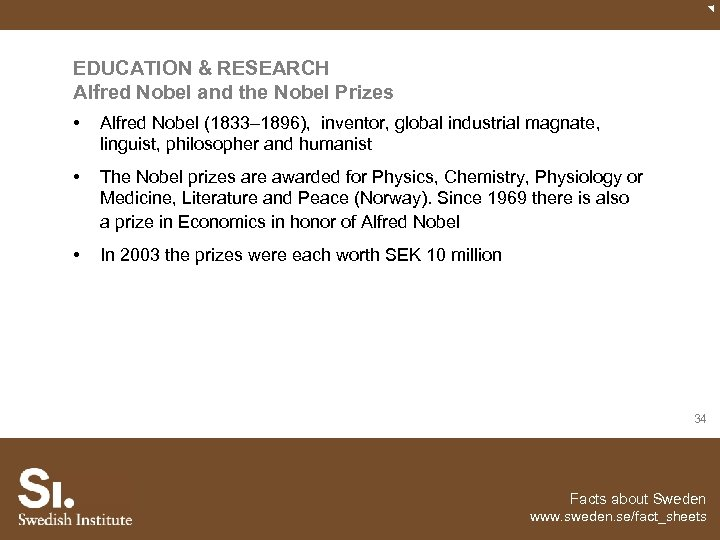 EDUCATION & RESEARCH Alfred Nobel and the Nobel Prizes • Alfred Nobel (1833– 1896),