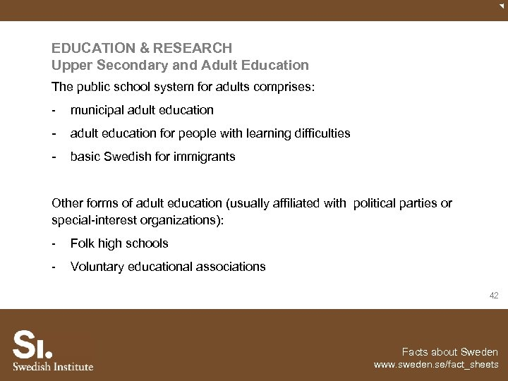 EDUCATION & RESEARCH Upper Secondary and Adult Education The public school system for adults