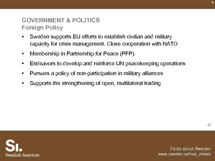 GOVERNMENT & POLITICS Foreign Policy • Sweden supports EU efforts to establish civilian and