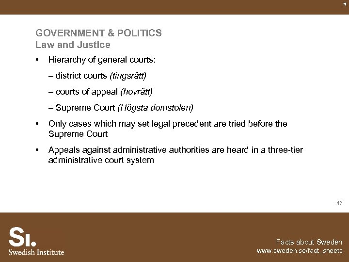 GOVERNMENT & POLITICS Law and Justice • Hierarchy of general courts: – district courts