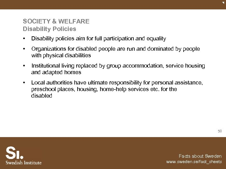 SOCIETY & WELFARE Disability Policies • Disability policies aim for full participation and equality
