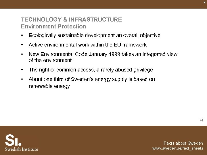 TECHNOLOGY & INFRASTRUCTURE Environment Protection • Ecologically sustainable development an overall objective • Active