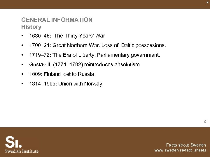 GENERAL INFORMATION History • 1630– 48: The Thirty Years' War • 1700– 21: Great