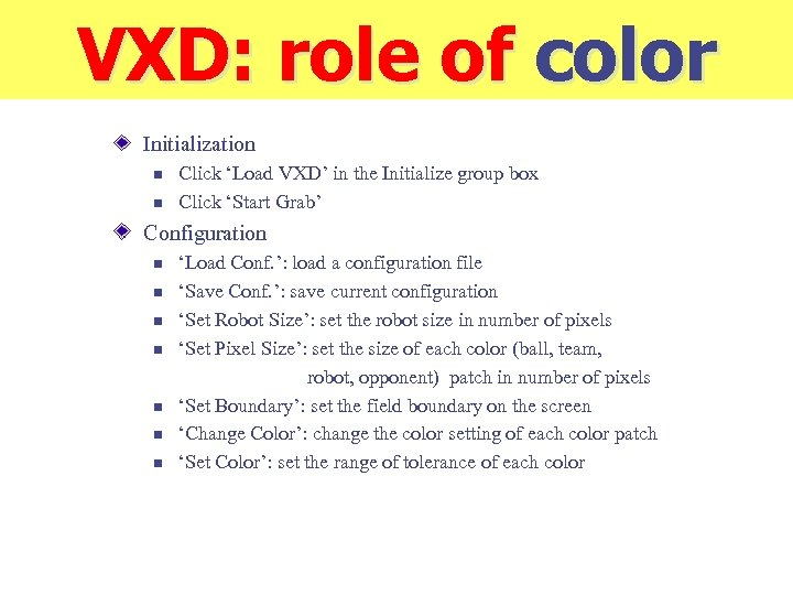 VXD: role of color Initialization n n Click 'Load VXD' in the Initialize group