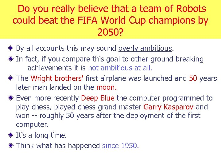 Do you really believe that a team of Robots could beat the FIFA World